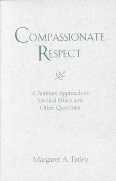 Precision Series Compassionate Respect: A Feminist Approach to Medical Ethics and Other Questions
