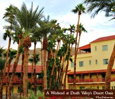 A Weekend at Death Valley's Desert Oasis: The Inn at Furnace Creek