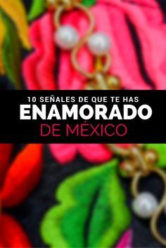 10 señales de que te has enamorado de México: Música, tradición y cultura.
