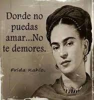 Resultado de imagen para frida kahlo frases
