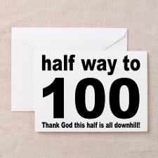 HALF WAY TO 100 Greeting Card