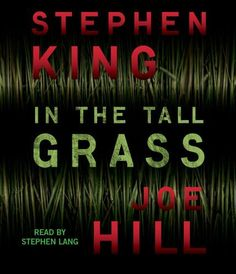 In The Tall Grass by Stephen King and Joe Hill Narrated by Stephen Lang Genre: Horror Publisher: Simon & Schuster Audio Publish Date: October 2012 Format: Audio, 1 hours Joe Hill Books, Good Books, Books To Read, Stephen Lang, Boy Crying, Nos4a2, Steven King, Stephen King Books, King Quotes