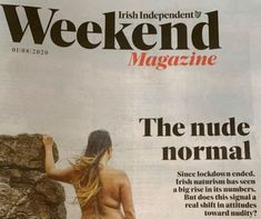 The Irish Independent reports on booming naturism in Ireland in 2020. Ireland, Irish, Connection, Irish Language