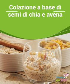 Chia and oat seed breakfast – Live healthier Chia Puding, Breakfast Snacks, Italian Recipes, Love Food, Meal Prep, Food And Drink, Healthy Eating, Favorite Recipes, Nutrition
