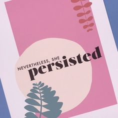 Nevertheless She Persisted 8x10 Print for Dissent Club