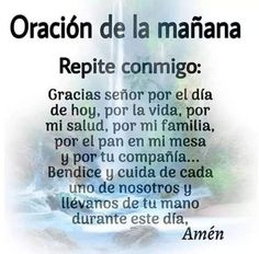 Happy Day Quotes, Good Day Quotes, Morning Greetings Quotes, Morning Quotes, Night Quotes, Mom Prayers, Prayers For Children, Morning Prayers, Spanish Inspirational Quotes