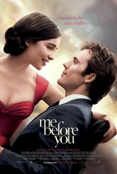 Me Before You is a 2016 romantic drama film directed by Thea Sharrock and adapted by Jojo Moyes from her 2012 novel of the same name. The film stars Emilia Clarke, Sam Claflin, Jenna Coleman, Charles Dance, Matthew Lewis, Ben Lloyd-Hughes and Janet McTeer. The film was released on June 3, 2016 in the United States, received mixed reviews and has grossed over $205 million worldwide. Plot: A girl in a small town forms an unlikely bond with a recently-paralyzed man she's taking care of.