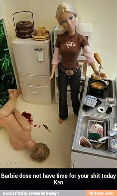 Barbie don't have time for that