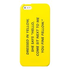 iPhone 5 Case in Fine Fellow by Kate Spade Saturday. Classic rap lyrics. Cool YELLOW case. I'm crazy about this.