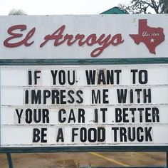 El Arroyo is a pretty well-known Tex-Mex restaurant in Austin, Texas, but they aren't famous just for their food. What really puts El Arroyo on the map is their… Dad Jokes, Funny Jokes, Hilarious, Einstein, Restaurant Signs, Morning Humor, Daily Funny, Funny Messages, Angst