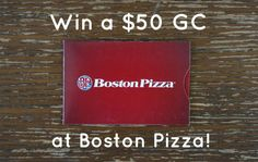 Win a $50 Gift Card from Boston Pizza, CAN, 8/26