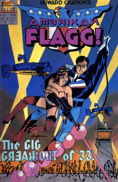 American Flagg! created by Howard Victor Chaykin