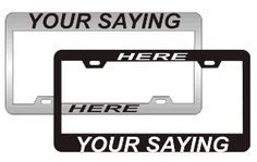 Customized License Plate Frames are an excellent way to express yourself while driving your car, van, suv, bike, truck, camper.Design your unique license plate frame to express yourself, to promote your organization, to promote your business or member club. Choose from chrome plated, black matte and die cast metal license plate frames. Preview instantly your design as you choose fonts, colors and sayings even before purchasing. Only $24.95 at Coolgiftusa.com ...