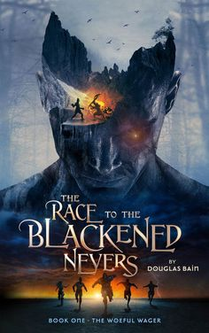 The Race to the Blackened Nevers (The Woeful Wager #1) by Douglas Bain | Ebook Cover Design, List Of Characters, Fantasy Book Covers, Fantasy Fiction, Science Fiction Books, Writing A Book, Book 1, Book Review, Illustration