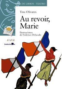 Au revoir, Marie, Tina Olivares. Anaya. Teatro