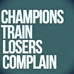 Champions Train Losers Complain - Inspirational Quote, Motivational Quote, Positive Thinking, Positive Mindset, Personal Growth, Personal Development, Success Quotes, Road to Success, Think and Grow Rich,  Napoleon Hill, Robert Kiyosaki, Tony Robbins, Zig Ziglar, Atlanta, Philadelphia, Las Vegas, Charlotte, Orlando, Tampa, New York, New Orleans, Toronto, California, Texas, Florida, Georgia,  JK Commerce.