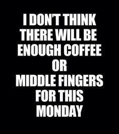 Monday Morning, need more coffee