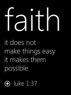 With God all things are possible - Luke 1:37