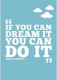 Si lo puedes soñar, lo puedes hacer. If you can dream it, you can do it.