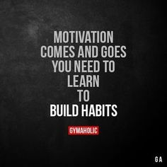Motivation Comes And Goes You need to learn to build habits. https://www.gymaholic.co https://www.musclesaurus.com https://www.musclesaurus.com #motivationalfitnessquotes