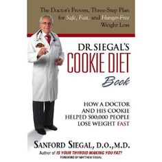Dr. Siegal's Cookie Diet Book: How a Doctor and His Cookie Helped 500,000 People Lose Weight Fast (Hardcover)