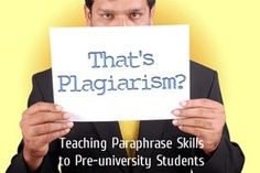 That's Plagiarism?: Teaching Paraphrase Skills to Pre-university Students VERY EFFECTIVE!