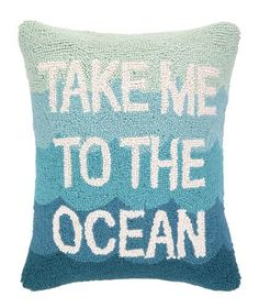 A pop of seaside blue ombre color and the perfect sentiment are expressed in this wool hooked 14 x 18 Take Me to the Ocean Pillow!