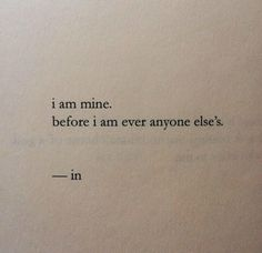 i am mine before I am ever anyone else's.
