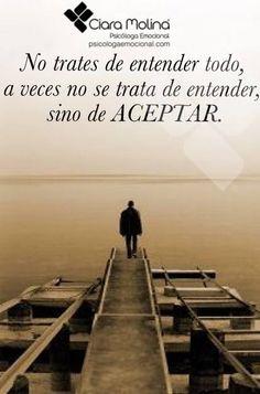 ACEPTACIÓN... (((Sesiones y Cursos Online www.psicologaemocional.com #psicologia #emociones #salud)))