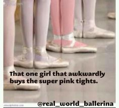 AAHHHHHHHHH THIS WAS ME!!! I couldn't find any normal colored tights so I had to buy flamingo pink. It kind of became my thing. haha