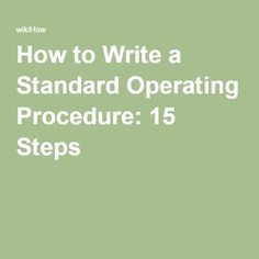 How to Write a Standard Operating Procedure: 15 Steps