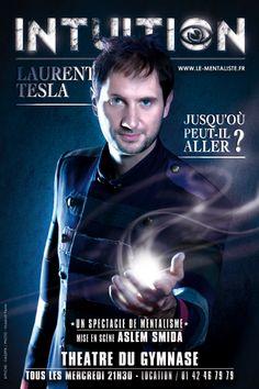 Laurent Tesla  @TeslaMentalisme  Mentaliste à Paris. INTUITION, le spectacle de mentalisme. Théâtre du Petit Gymnase  www.le-mentaliste.fr/blog