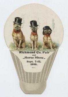 Catalog number X12.0046, September 1896. This is a trade card in the shape of a light bulb. The illustration is three pugs wearing top hats and glasses and smoking cigarettes, and this card is to serve the purpose of advertising the Richmond County Fair, as the description on the back suggests.