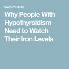 Why People With Hypothyroidism Need to Watch Their Iron Levels