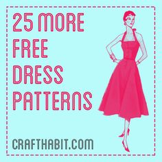 25 More Free Dress Patterns - CraftHabit.com; includes link to 50's dress and 2 other full skirt designs