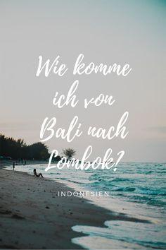 Um auf deiner Indonesien Reise von Bali nach Lombok – die indonesische Insel im Osten von Bali – zu kommen gibt es verschiedene Möglichkeiten. Je nachdem worauf du Wert legst, wie viel Zeit du zur Verfügung hast und wie groß dein Reisebudgetist, findest du in diesem Beitragsicher eine passende Lösung für deine Reise von Bali nach Lombok. #indonesienbackpacking #lombokreise #lomboktipps #balireise