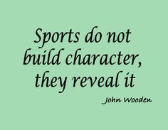 Quote from legendary basketball coach John Wooden.