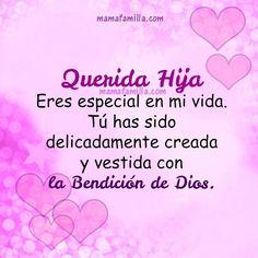 Querida hija, eres especial en mi vida. Tú has sido delicadamente creada y vestida con la bendición de Dios.