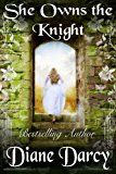 Free Kindle Book -   She Owns the Knight (A Knight's Tale Book 1) Check more at http://www.free-kindle-books-4u.com/fantasyfree-she-owns-the-knight-a-knights-tale-book-1/