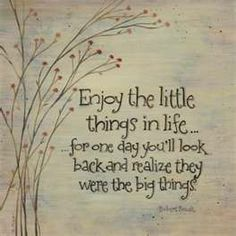 Enjoy each day like it's your last...