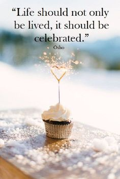 """""""Life shouldn't solely be lived, it ought to be celebrated."""" - Osho """"Life shouldn't solely be lived, it ought to be celebrated."""" - Osho """"Life shouldn't solely be lived, it ought to be celebrated. Happy Birthday Quotes, Happy Birthday Wishes, Birthday Greetings, Birthday Cards, Birthday Celebration Quotes, Happy Wishes, Birthday Wuotes, Happy Birthday Spiritual, Celebration Images"""