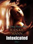 Intoxicated (Felony Romance, #1)