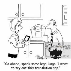Go ahead, speak some legal lingo. I want to try out this translation app. #legal #xl8 #language #cartoon #funny
