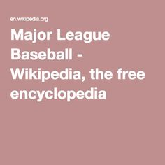 Major League Baseball - Wikipedia, the free encyclopedia