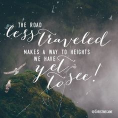 The road less traveled makes a way to heights we have yet to see! Bible Verses About Strength, Words Quotes, Sayings, Christine Caine, Best Quotes Ever, Let God, Amazing Grace, Christian Quotes, Inspire Me