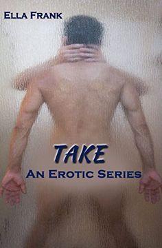 Take (Temptation Series Book 2) by Ella Frank