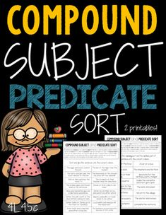 Compound Subject and Predicate SortThis activity will encourage your students to understand compound subjects that use the conjunction (and/or) and the correct predicate to use. Great for homework or review.Contents:* 3 grammar poster sheets* Printable #1 - Sort and glue the naming part and the acti...