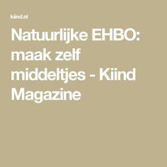 Natuurlijke EHBO: maak zelf middeltjes - Kiind Magazine