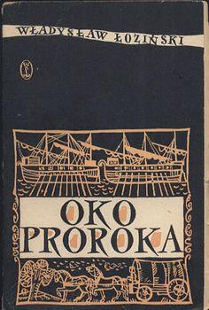 Oko Proroka czyli Hanusz Bystry i jego przygody, Władysław Łoziński, Literackie, 1957, http://www.antykwariat.nepo.pl/oko-proroka-czyli-hanusz-bystry-i-jego-przygody-w-lozinski-p-12955.html