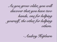 ~Audrey Hepburn